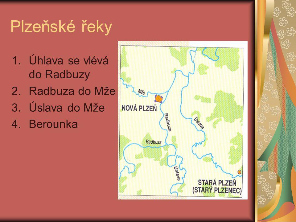 Plzeňské řeky 1.Úhlava se vlévá do Radbuzy 2.Radbuza do Mže 3.Úslava do Mže 4.Berounka