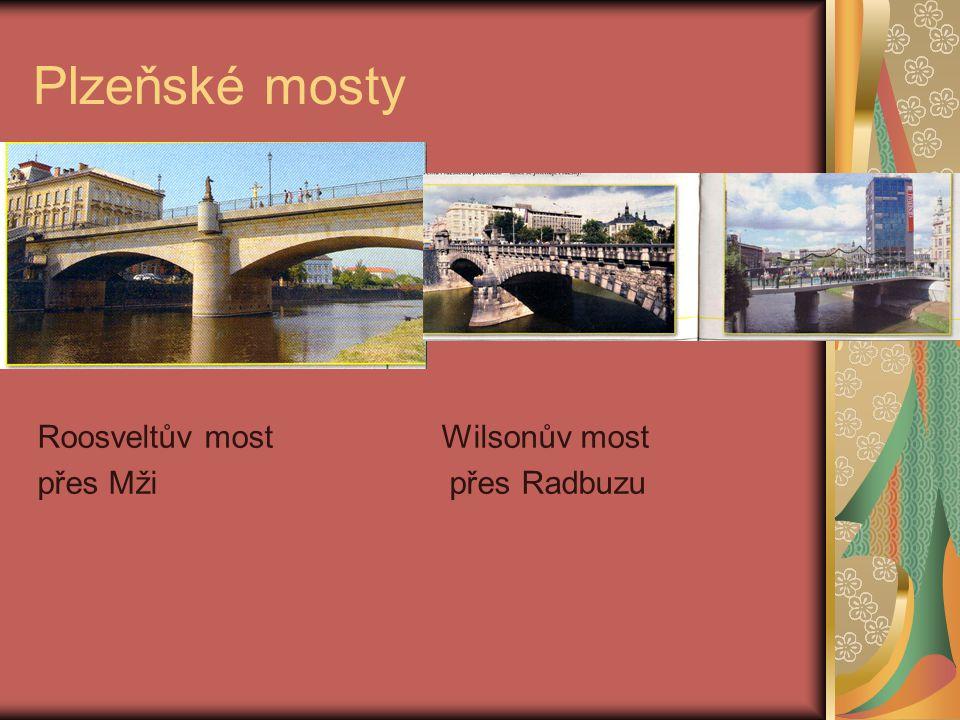 Plzeňské mosty Roosveltův most Wilsonův most přes Mži přes Radbuzu