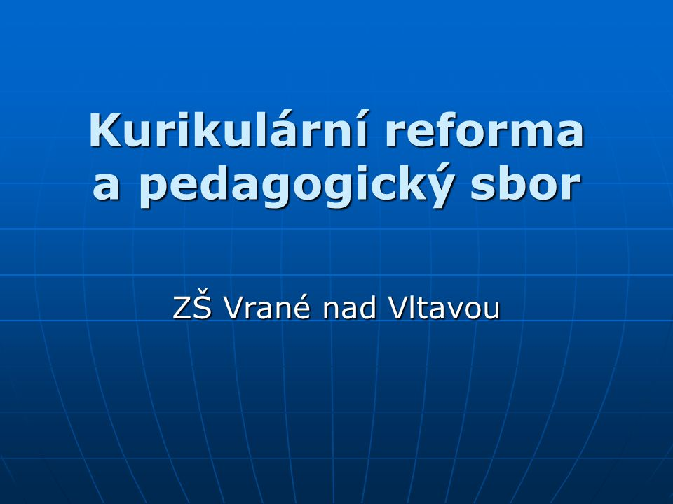 Kurikulární reforma a pedagogický sbor ZŠ Vrané nad Vltavou