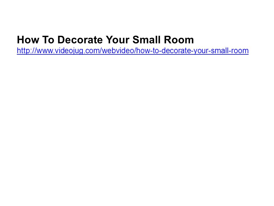 How To Decorate Your Small Room http://www.videojug.com/webvideo/how-to-decorate-your-small-room