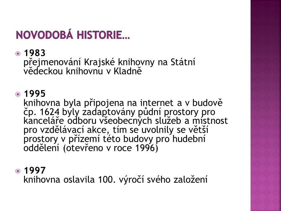  1983 přejmenování Krajské knihovny na Státní vědeckou knihovnu v Kladně  1995 knihovna byla připojena na internet a v budově čp.