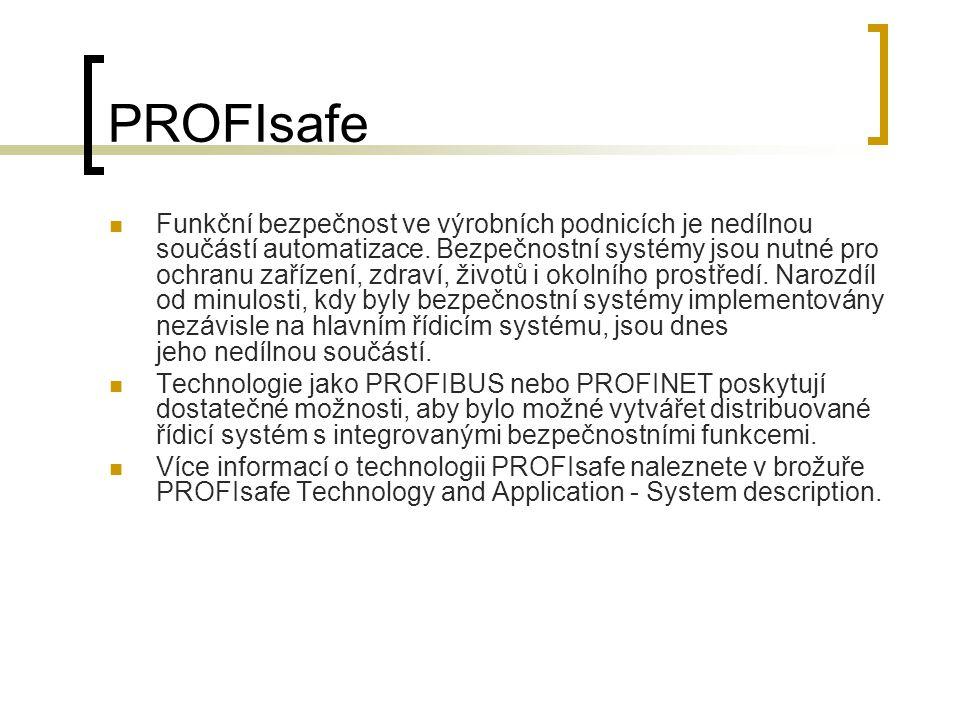 PROFIsafe Funkční bezpečnost ve výrobních podnicích je nedílnou součástí automatizace. Bezpečnostní systémy jsou nutné pro ochranu zařízení, zdraví, ž