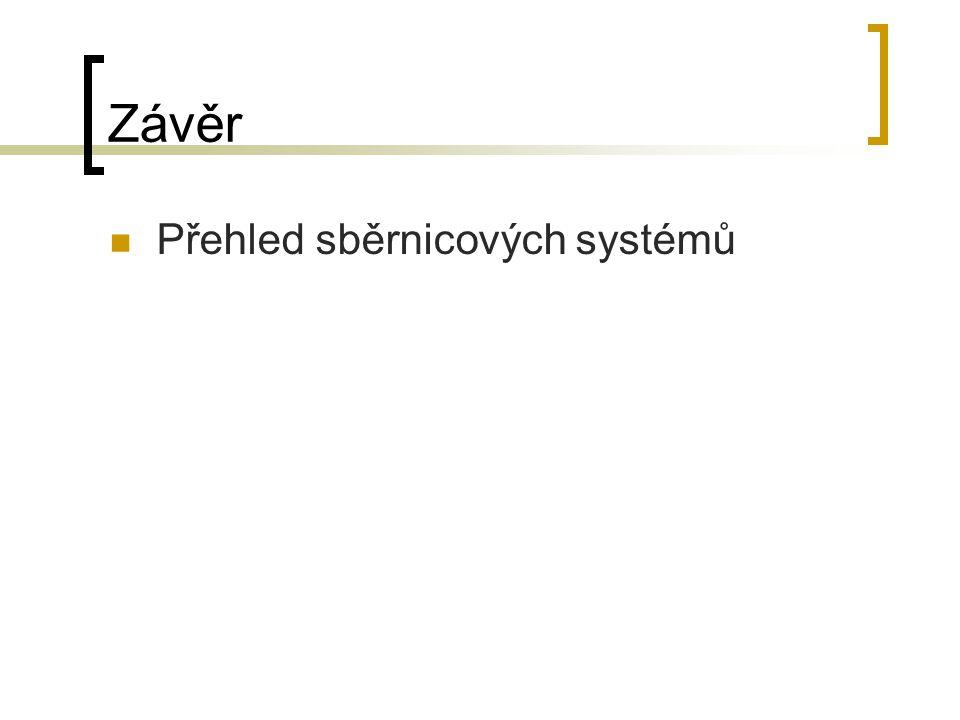 Závěr Přehled sběrnicových systémů
