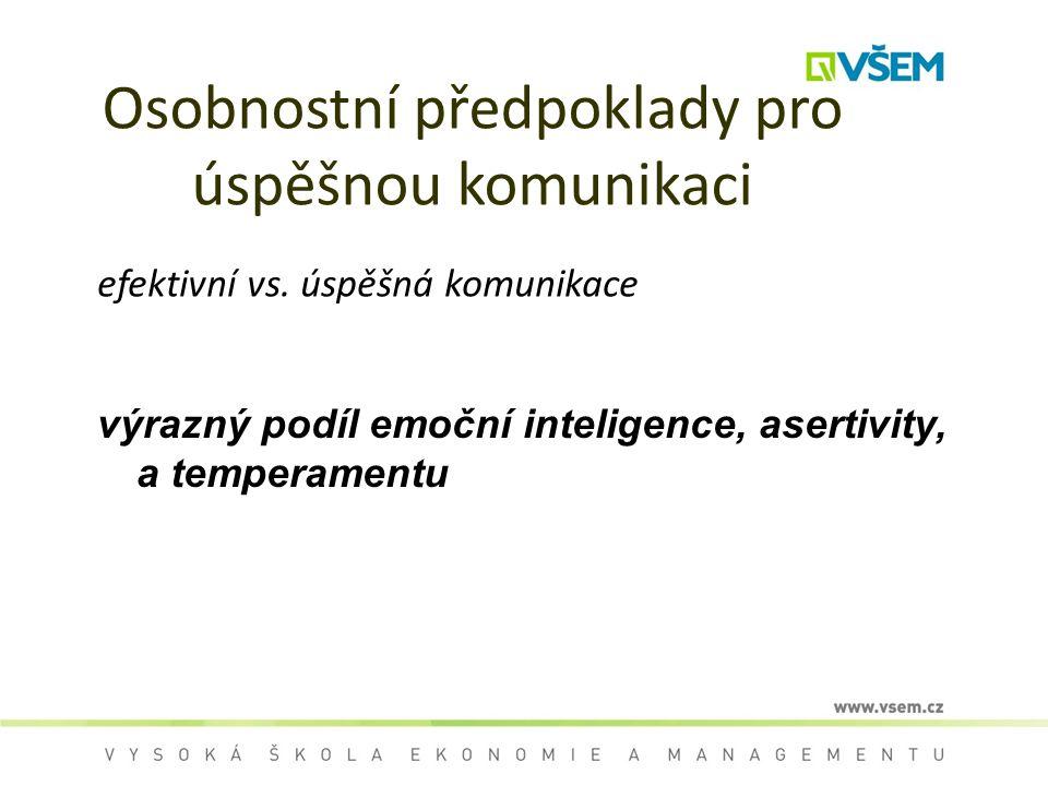 Osobnostní předpoklady pro úspěšnou komunikaci efektivní vs.