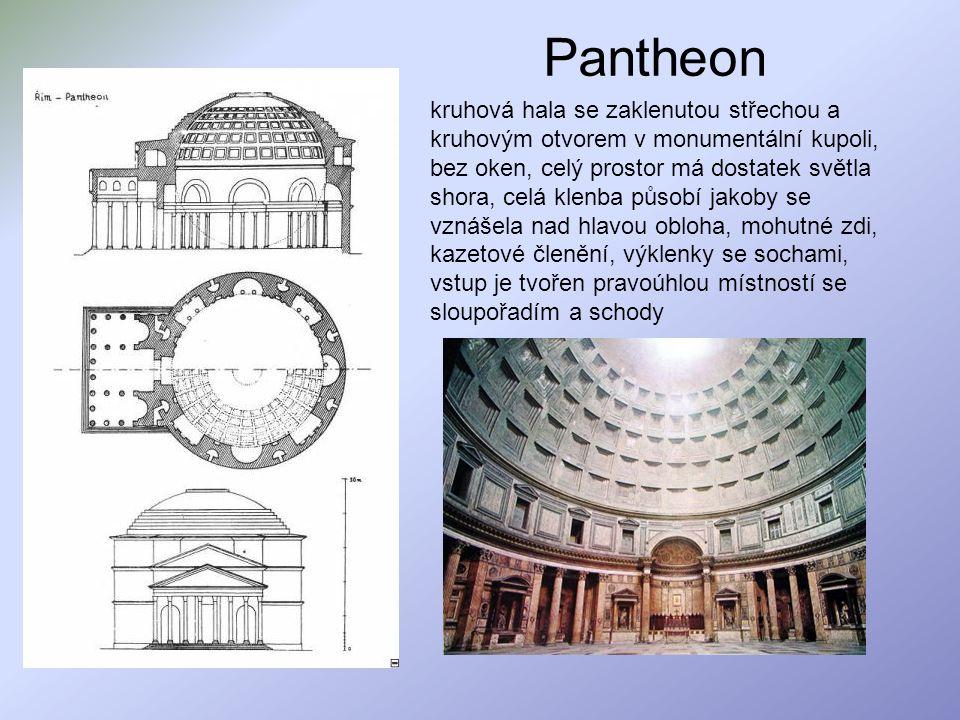 kruhová hala se zaklenutou střechou a kruhovým otvorem v monumentální kupoli, bez oken, celý prostor má dostatek světla shora, celá klenba působí jako