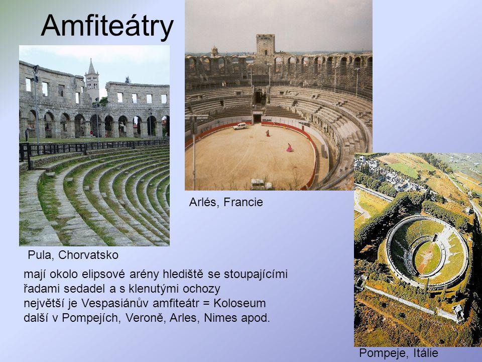 Amfiteátry Arlés, Francie mají okolo elipsové arény hlediště se stoupajícími řadami sedadel a s klenutými ochozy největší je Vespasiánův amfiteátr = K