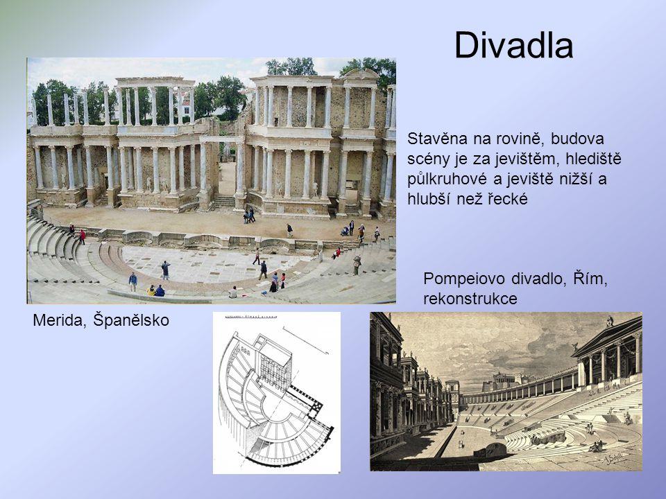 Divadla Merida, Španělsko Stavěna na rovině, budova scény je za jevištěm, hlediště půlkruhové a jeviště nižší a hlubší než řecké Pompeiovo divadlo, Ří