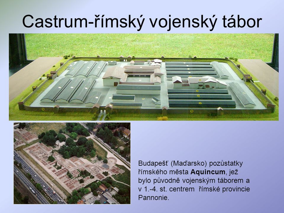Castrum-římský vojenský tábor Budapešť (Maďarsko) pozůstatky římského města Aquincum, jež bylo původně vojenským táborem a v 1.-4. st. centrem římské