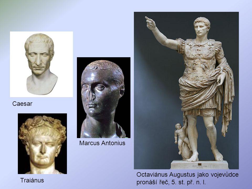 Caesar Marcus Antonius Traiánus Octaviánus Augustus jako vojevůdce pronáší řeč, 5. st. př. n. l.