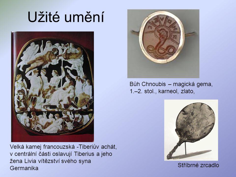 Užité umění Velká kamej francouzská -Tiberiův achát, v centrální části oslavují Tiberius a jeho žena Livia vítězství svého syna Germanika Bůh Chnoubis