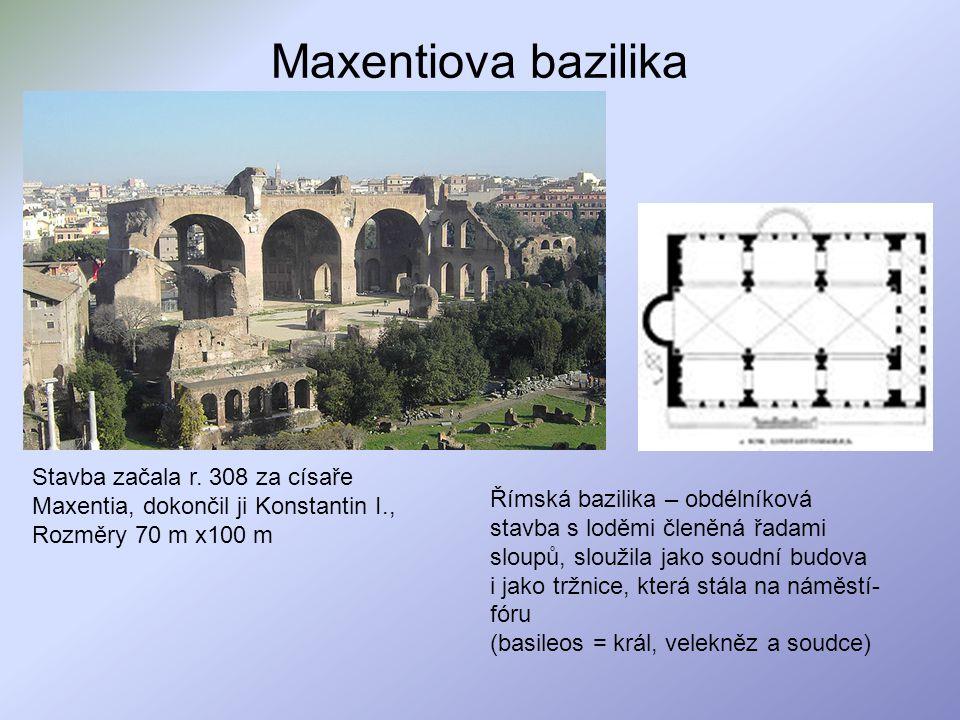 Maxentiova bazilika Římská bazilika – obdélníková stavba s loděmi členěná řadami sloupů, sloužila jako soudní budova i jako tržnice, která stála na ná