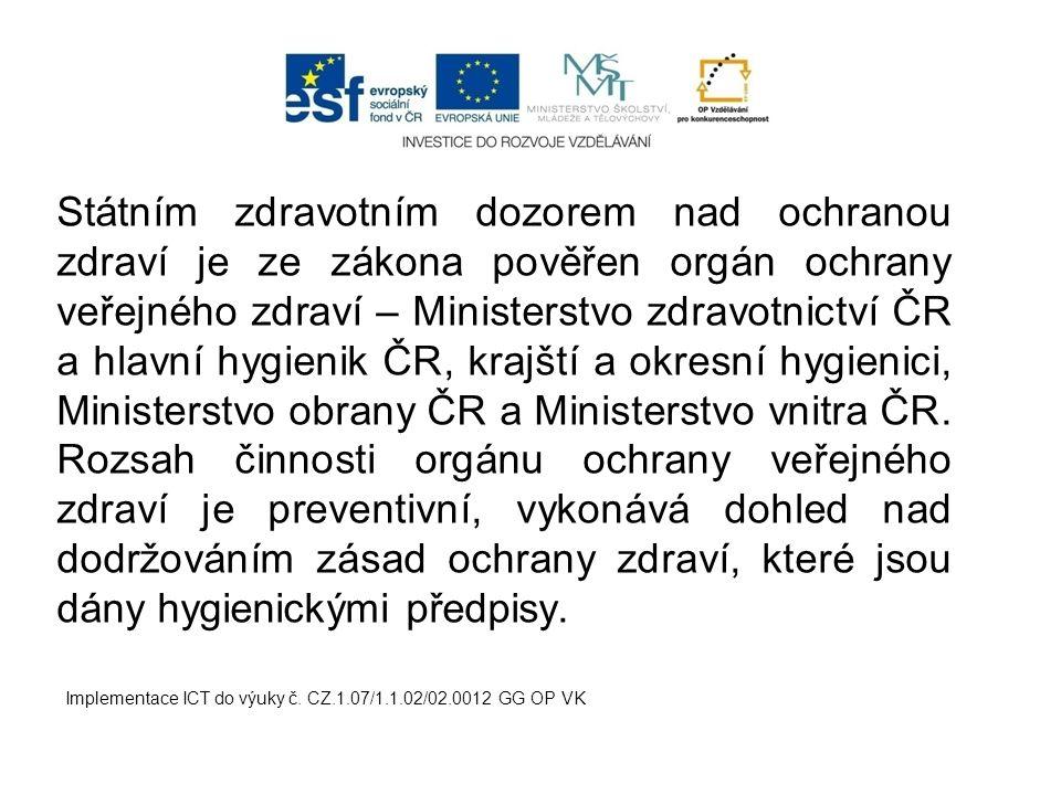 Hygienické předpisy vydává hlavní hygienik prostřednictvím Ministerstva zdravotnictví ČR.