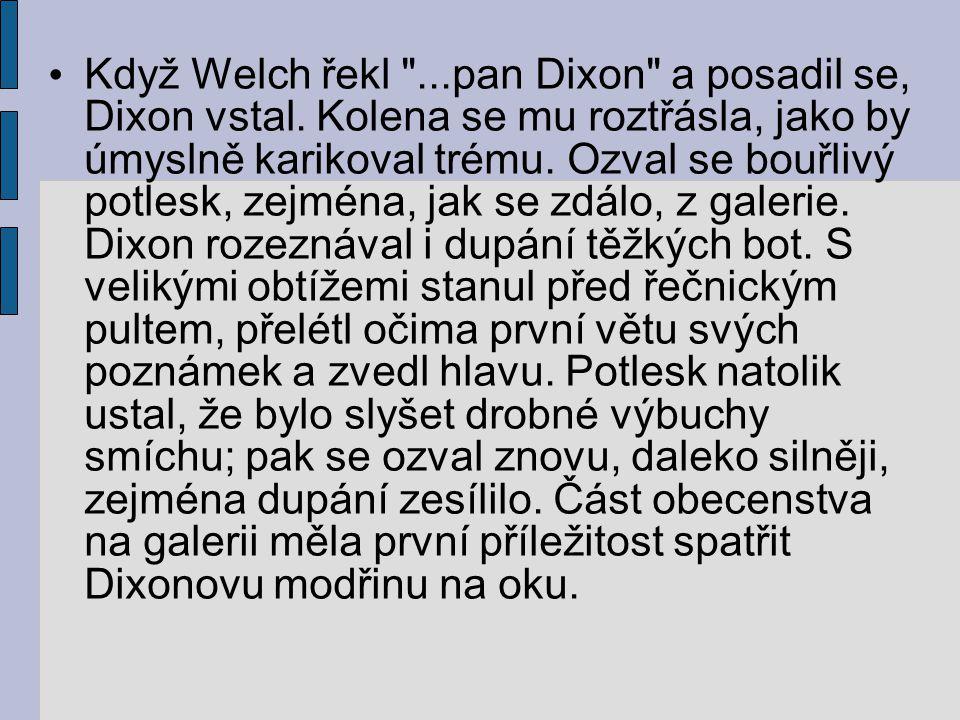 Když Welch řekl ...pan Dixon a posadil se, Dixon vstal.