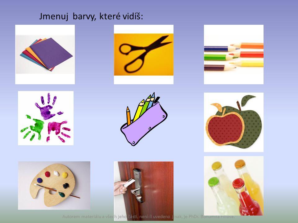 Jmenuj barvy, které vidíš: Autorem materiálu a všech jeho částí, není-li uvedeno jinak, je PhDr. Bohumila Fillová.