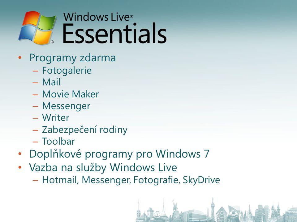 Programy zdarma – Fotogalerie – Mail – Movie Maker – Messenger – Writer – Zabezpečení rodiny – Toolbar Doplňkové programy pro Windows 7 Vazba na služby Windows Live – Hotmail, Messenger, Fotografie, SkyDrive
