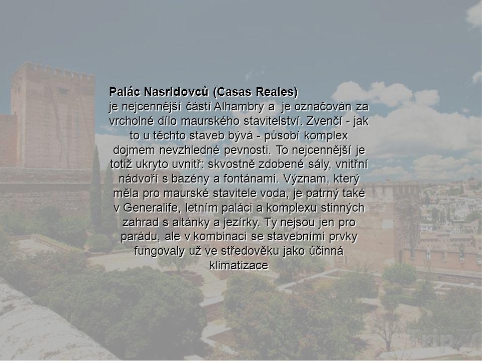 Cesta k Alhambře Jediným vítězem je bůh Jiný překlad: Není vítěze kromě Alláha Nápis na stěnách Nazarijského paláce
