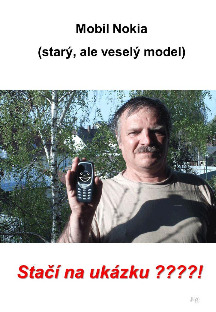 Mobil Nokia (starý, ale veselý model) Stačí na ukázku ! J@
