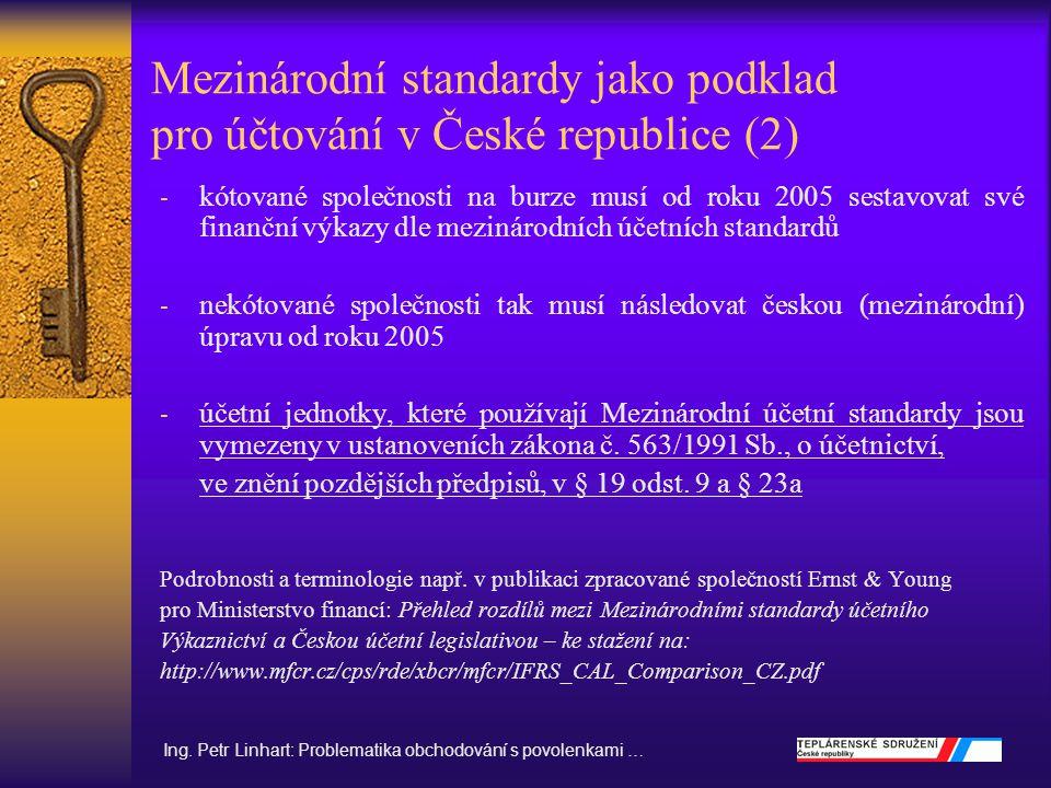 Mezinárodní standardy jako podklad pro účtování v České republice (2) - kótované společnosti na burze musí od roku 2005 sestavovat své finanční výkazy