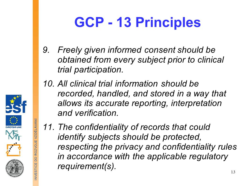 GCP - 13 Principles 12.Investigational products should be manufactured, handled, and stored in accordance with applicable good manufacturing practice (GMP).