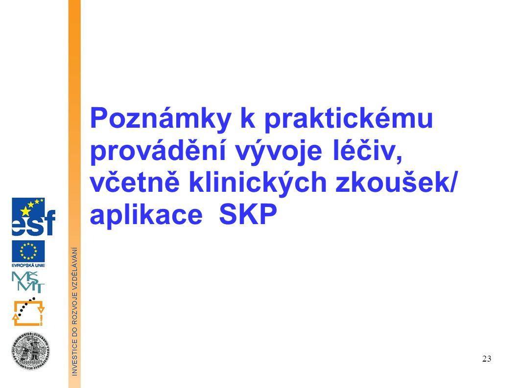 Poznámky k praktickému provádění vývoje léčiv, včetně klinických zkoušek/ aplikace SKP 23