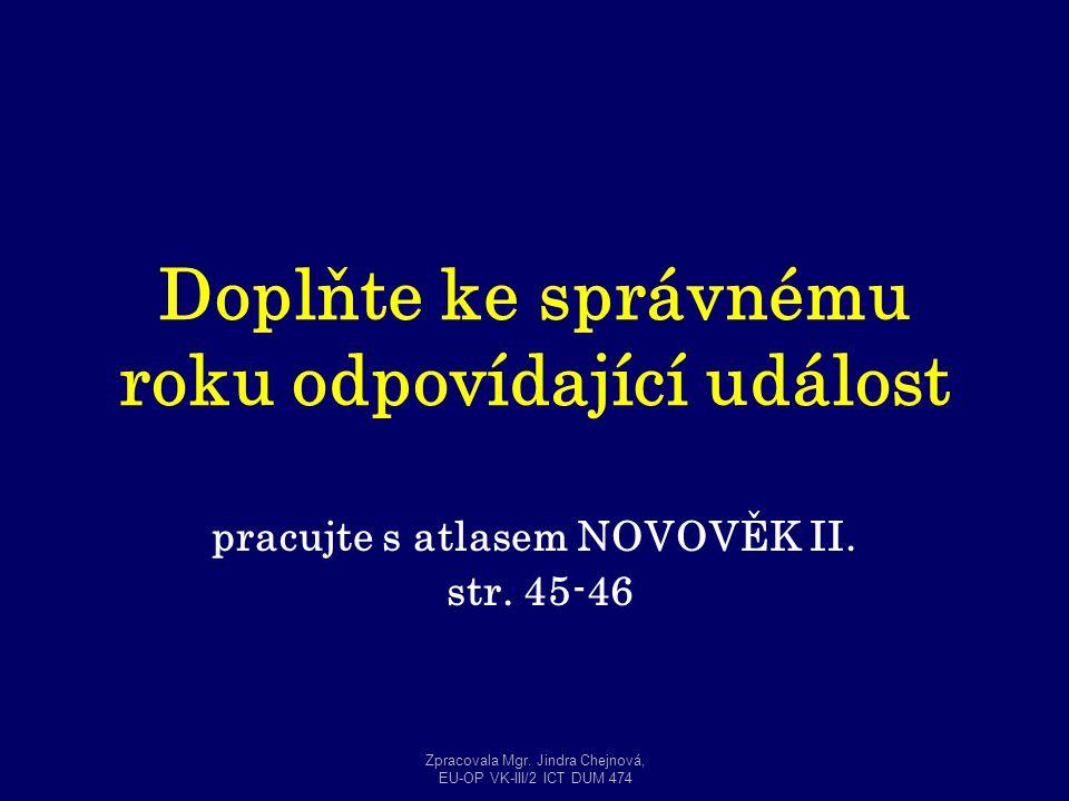 Osudy dobrého vojáka Švejka Zpracovala Mgr. Jindra Chejnová, EU-OP VK-III/2 ICT DUM 474