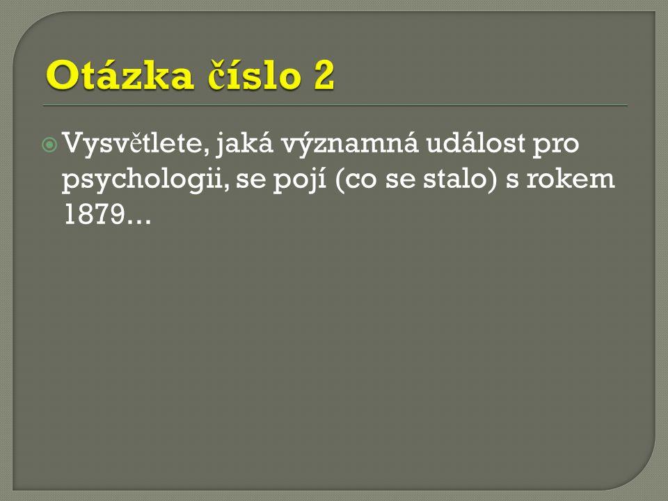 Otázka č.1 p ř edv ě decké období  Otázka č.