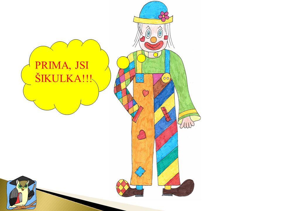 PRIMA, JSI ŠIKULKA!!!
