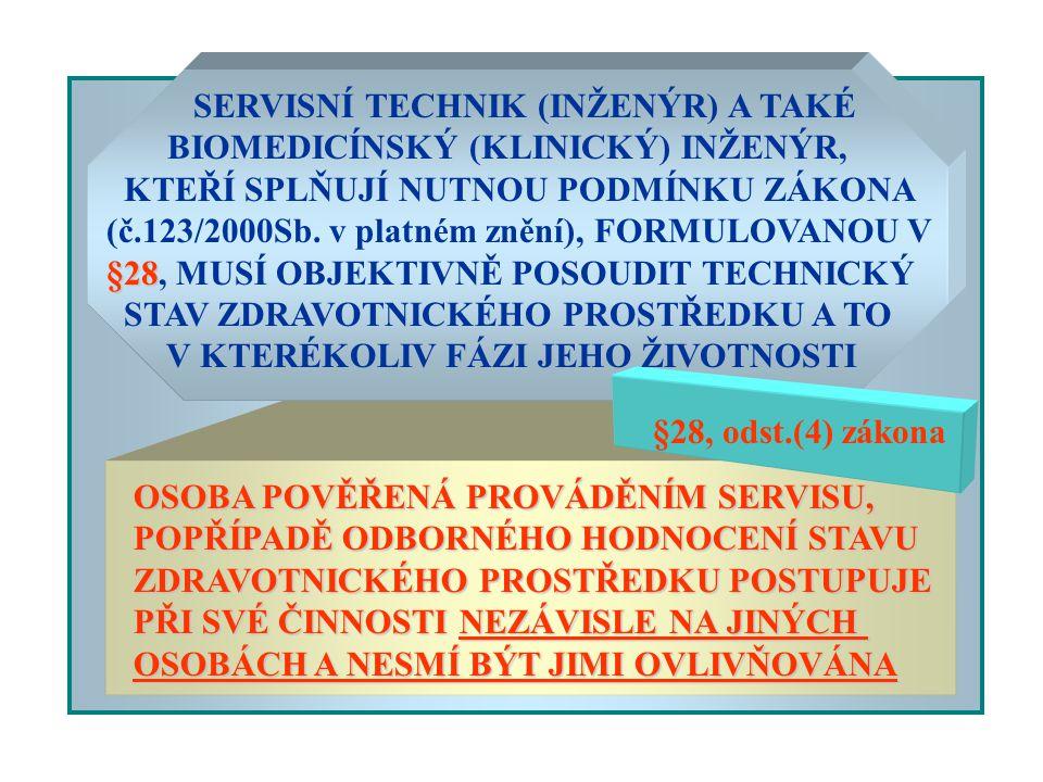 SERVISNÍ TECHNIK (INŽENÝR) A TAKÉ BIOMEDICÍNSKÝ (KLINICKÝ) INŽENÝR, KTEŘÍ SPLŇUJÍ NUTNOU PODMÍNKU ZÁKONA (č.123/2000Sb. v platném znění), FORMULOVANOU