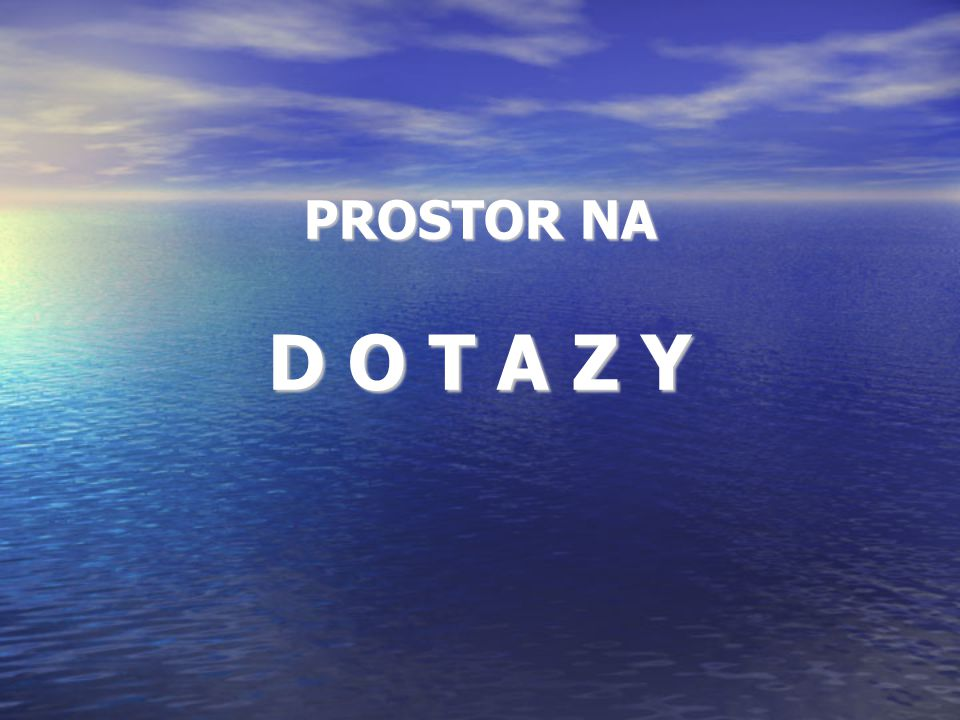 PROSTOR NA D O T A Z Y