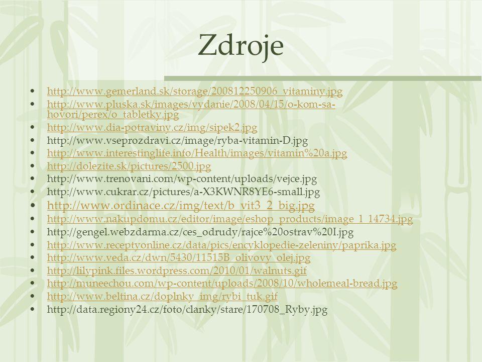 Zdroje http://www.gemerland.sk/storage/200812250906_vitaminy.jpg http://www.pluska.sk/images/vydanie/2008/04/15/o-kom-sa- hovori/perex/o_tabletky.jpgh