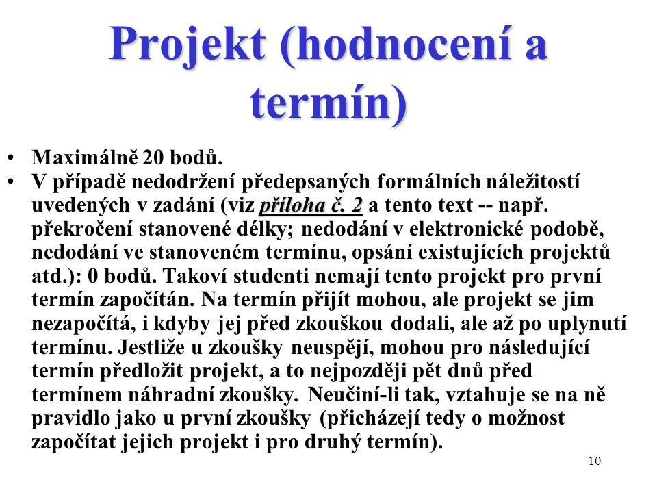 10 Projekt (hodnocení a termín) Maximálně 20 bodů.
