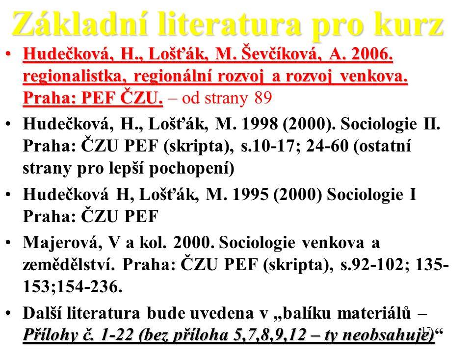 17 Základní literatura pro kurz Hudečková, H., Lošťák, M.