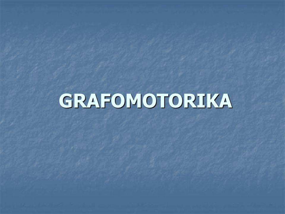 GRAFOMOTORIKA GRAFOMOTORIKA