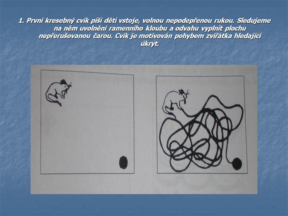 1. První kresebný cvik píši děti vstoje, volnou nepodepřenou rukou. Sledujeme na něm uvolnění ramenního kloubu a odvahu vyplnit plochu nepřerušovanou