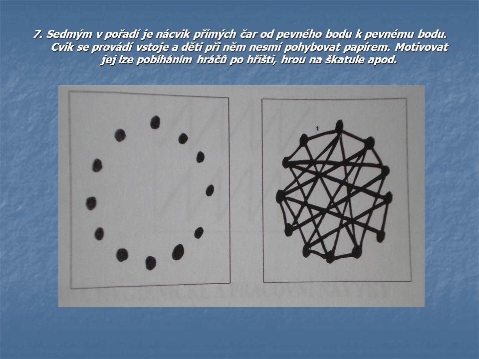 7. Sedmým v pořadí je nácvik přímých čar od pevného bodu k pevnému bodu. Cvik se provádí vstoje a děti při něm nesmí pohybovat papírem. Motivovat jej