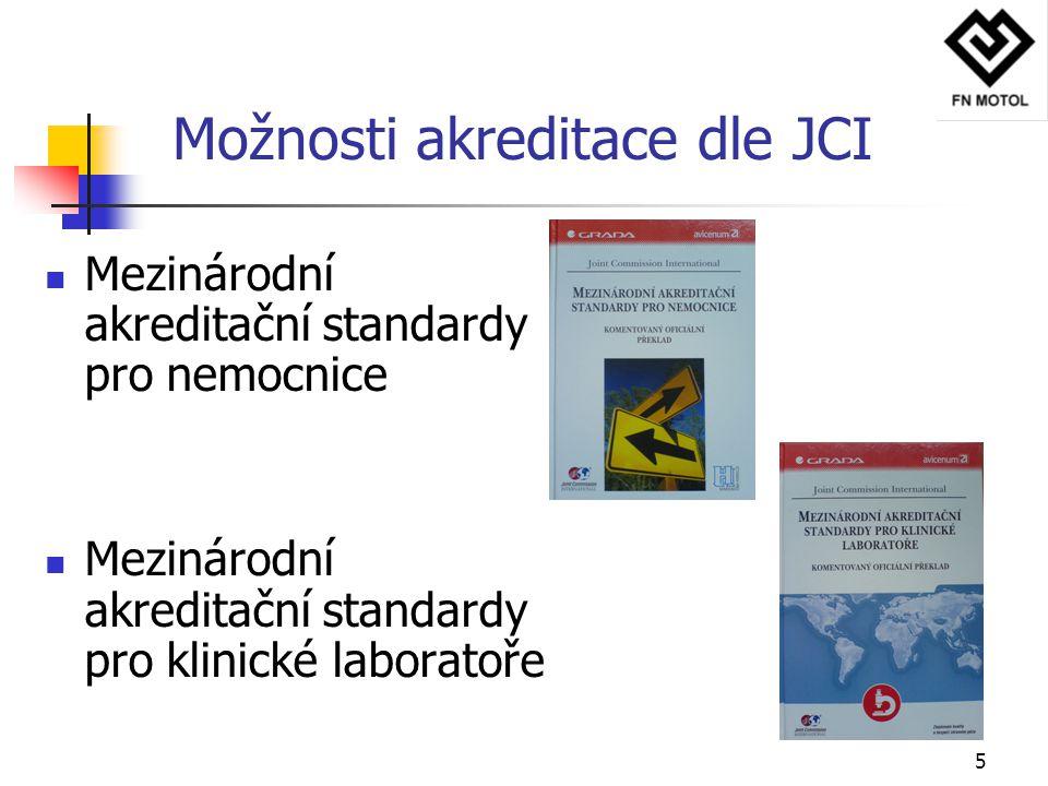6 Cesta FN Motol Fakultní nemocnice v Motole se připravuje jako celek dle mezinárodních akreditačních standardů pro nemocnice.