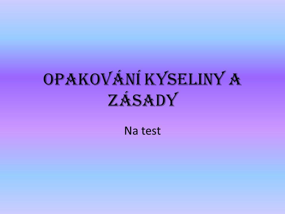 Opakování kyseliny a zásady Na test