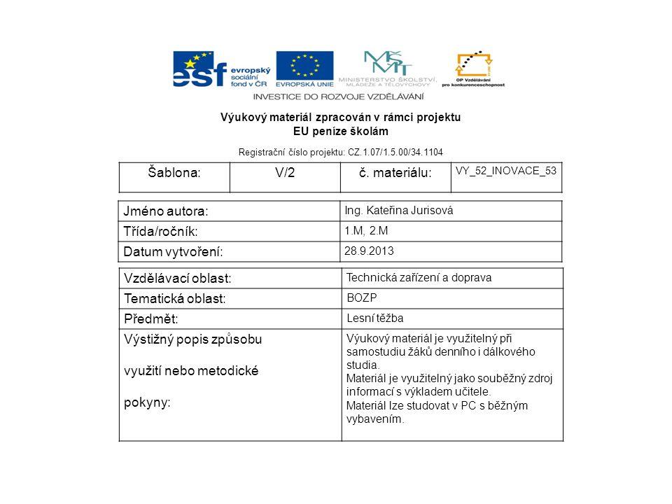 Výukový materiál zpracován v rámci projektu EU peníze školám Registrační číslo projektu: CZ.1.07/1.5.00/34.1104 Šablona:V/2č.