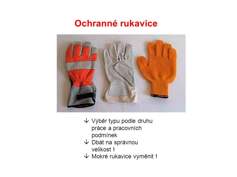 Ochranné rukavice âVýběr typu podle druhu práce a pracovních podmínek âDbát na správnou velikost .