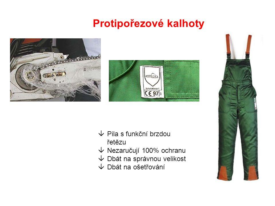 Protipořezové kalhoty âPila s funkční brzdou řetězu âNezaručují 100% ochranu âDbát na správnou velikost âDbát na ošetřování