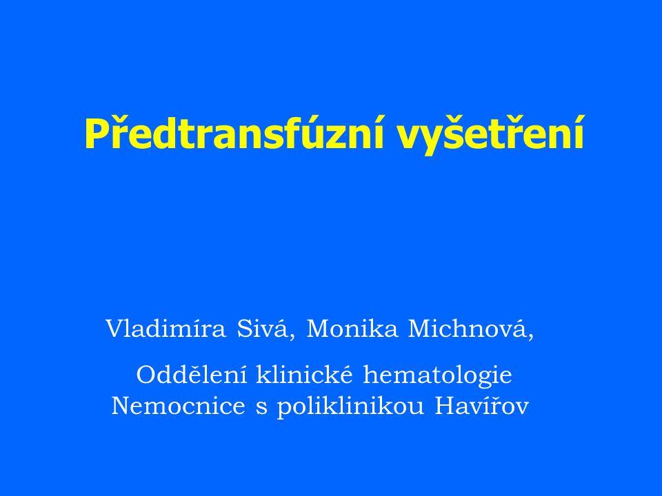 Předtransfúzní vyšetření Vladimíra Sivá, Monika Michnová, Oddělení klinické hematologie Nemocnice s poliklinikou Havířov