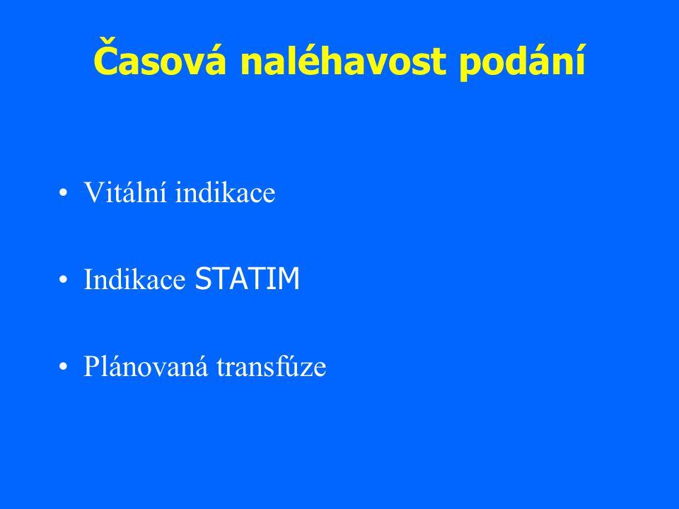 Vitální indikace Hrozí-li nebezpečí z prodlení, krev se vydává bez předtransfúzního vyšetření Pokud je krevní skupina bezpečně známa, vydává se stejnoskupinová krev, jinak se vydává 0 Rh negativní Ihned po dodání vzorku krve se zahajuje předtransfúzní vyšetření