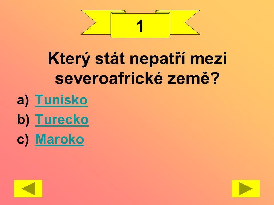 Tvé hodnocení: každá správně zodpovězená otázka = 1 bod 10 bodůvynikající výkon (1) 9 bodůumíš (1) 8 bodůznáš dost(2) 7 - 6 bodůmáš dobré znalosti ale zlepšovat je určitě co (3) 5 - 4 bodyurčitě máš skryté rezervy, vyzkoušej ještě jeden pokus a použij je (4) 3 body a ménězkus se podívat ještě jednou na prezentaci o severní Africe a potom test zopakuj.