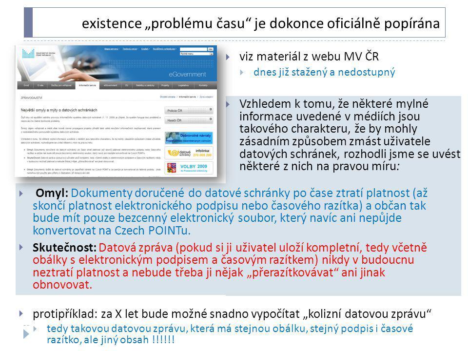 """existence """"problému času"""" je dokonce oficiálně popírána  viz materiál z webu MV ČR  dnes již stažený a nedostupný  Vzhledem k tomu, že některé myln"""