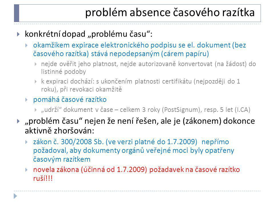 """problém absence časového razítka  konkrétní dopad """"problému času"""":  okamžikem expirace elektronického podpisu se el. dokument (bez časového razítka)"""