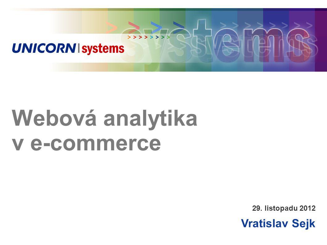 Copyright © 2012 Unicorn Systems 2/38 Agenda > Co je webová analytika > Pár příkladů ze života > Jak může webová analytika pomoci v e-commerce