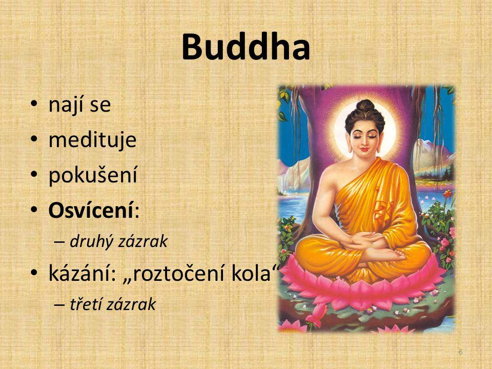 """Buddha nají se medituje pokušení Osvícení: – druhý zázrak kázání: """"roztočení kola"""" – třetí zázrak 6"""