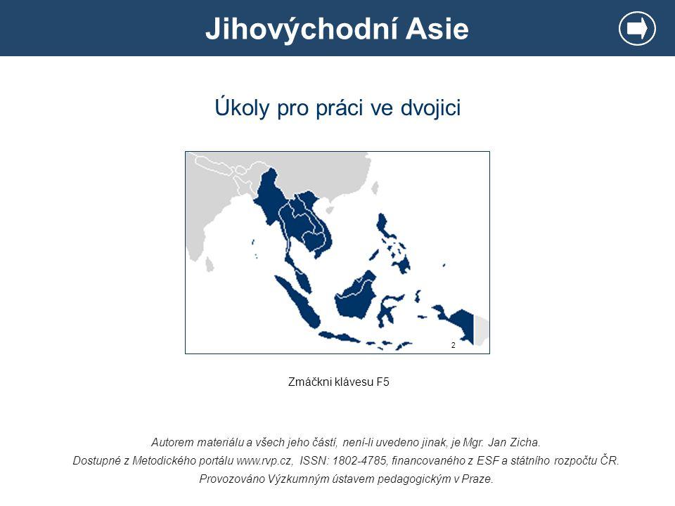 Jihovýchodní Asie Autorem materiálu a všech jeho částí, není-li uvedeno jinak, je Mgr. Jan Zicha. Dostupné z Metodického portálu www.rvp.cz, ISSN: 180