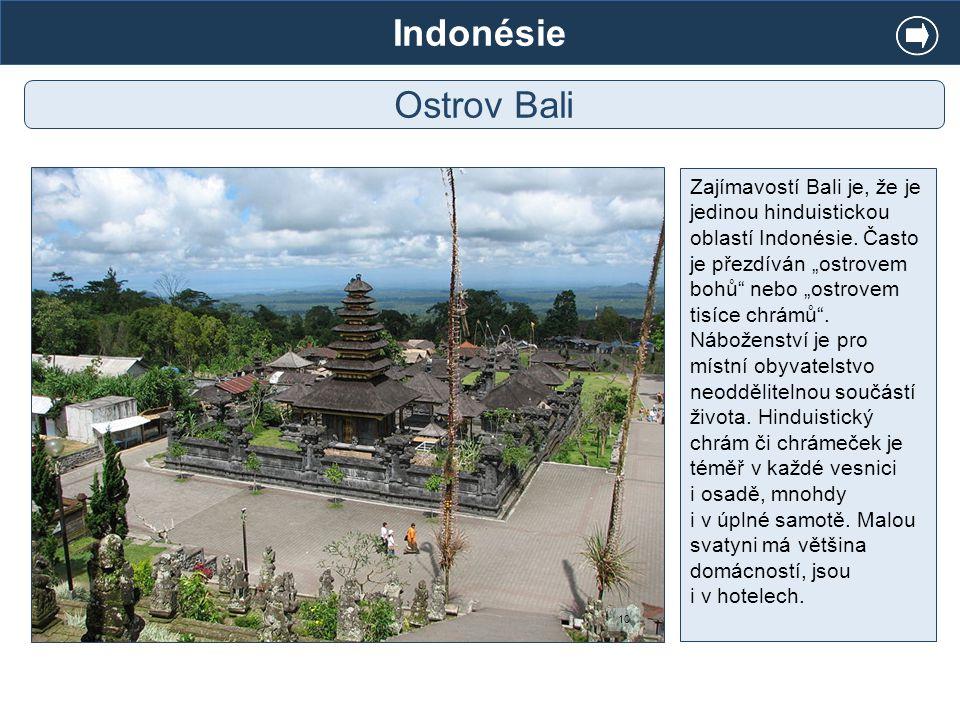 """Zajímavostí Bali je, že je jedinou hinduistickou oblastí Indonésie. Často je přezdíván """"ostrovem bohů"""" nebo """"ostrovem tisíce chrámů"""". Náboženství je p"""