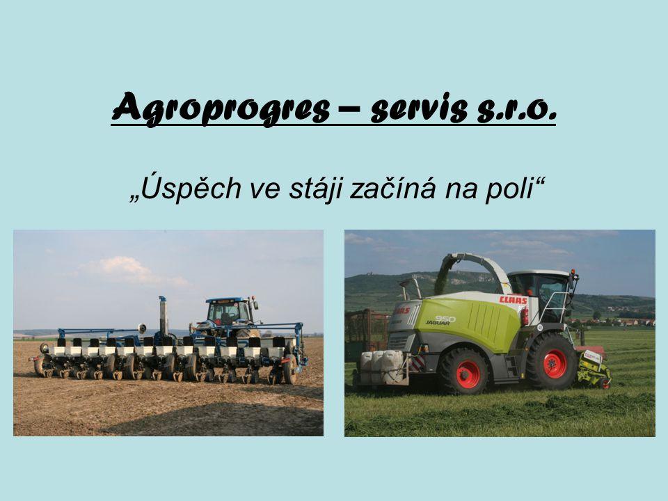 """Agroprogres – servis s.r.o. """"Úspěch ve stáji začíná na poli"""""""